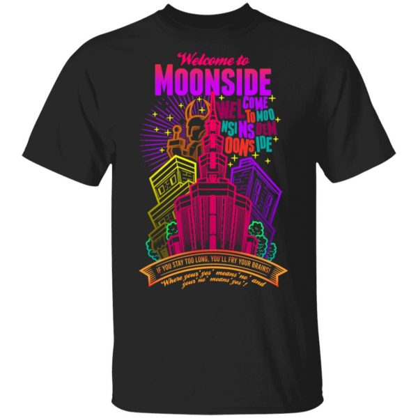 Welcome To Moonside If You Stay Too Long You'll Fry Your Brains T-Shirts, Hoodies, Sweatshirt Apparel 3