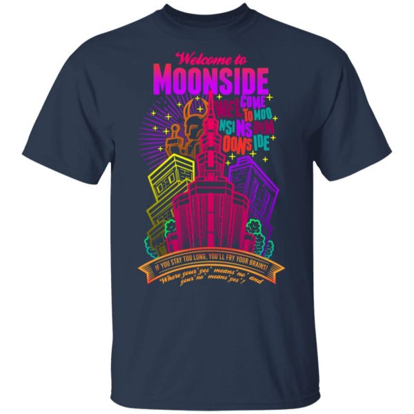 Welcome To Moonside If You Stay Too Long You'll Fry Your Brains T-Shirts, Hoodies, Sweatshirt Apparel 5
