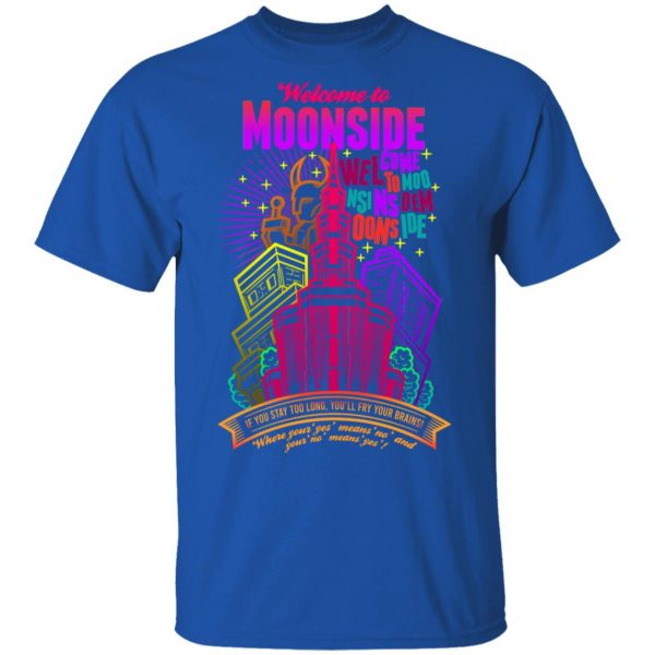 Welcome To Moonside If You Stay Too Long You'll Fry Your Brains T-Shirts, Hoodies, Sweatshirt Apparel 6