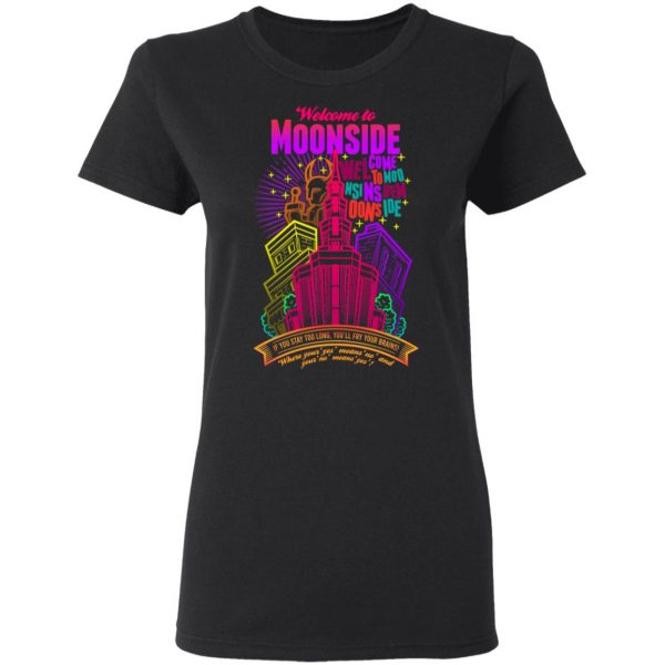 Welcome To Moonside If You Stay Too Long You'll Fry Your Brains T-Shirts, Hoodies, Sweatshirt Apparel 7
