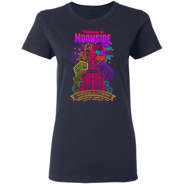 Welcome To Moonside If You Stay Too Long You'll Fry Your Brains T-Shirts, Hoodies, Sweatshirt Apparel 9