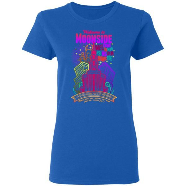 Welcome To Moonside If You Stay Too Long You'll Fry Your Brains T-Shirts, Hoodies, Sweatshirt Apparel 10