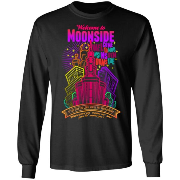 Welcome To Moonside If You Stay Too Long You'll Fry Your Brains T-Shirts, Hoodies, Sweatshirt Apparel 11