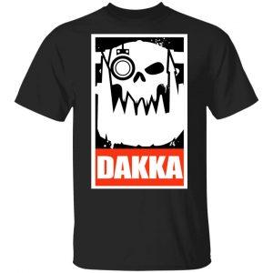 Orks Dakka Tabletop Wargaming And Miniatures Addict T-Shirts, Hoodies, Sweatshirt