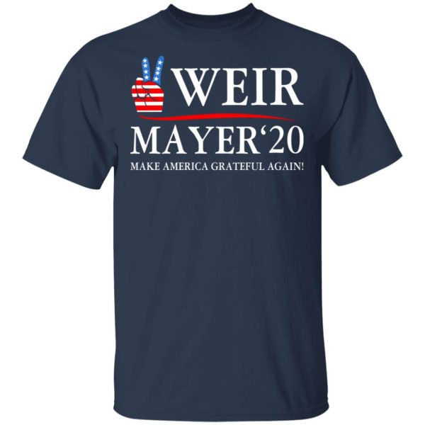 Weir Mayer 2020 Make America Grateful Again T-Shirts, Hoodies, Sweatshirt