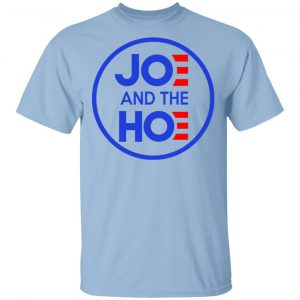 Jo And The Ho Joe And The Hoe T-Shirts, Hoodies, Sweatshirt