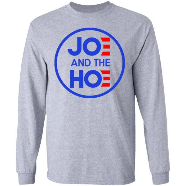 Jo And The Ho Joe And The Hoe T-Shirts, Hoodies, Sweatshirt