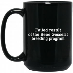 Failed Result Of The Bene Gesserit Breeding Program Mug