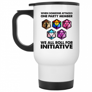 When Someone Attacks One Party Member We All Roll For Initiative Mug