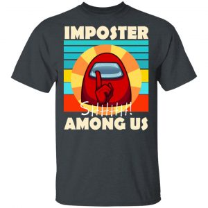 Imposter Shhhh Among Us T-Shirts, Hoodies, Sweatshirt
