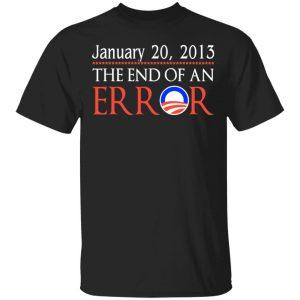 January 20, 2013 The End Of An Error T-Shirts, Hoodies, Sweatshirt