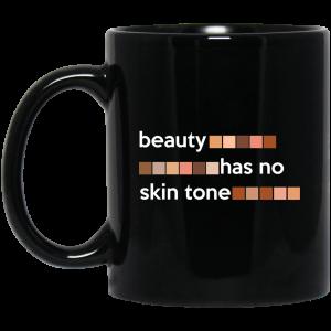 Beauty Has No Skin Tone Mug