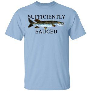 Sufficiently Sauced T-Shirts, Hoodies, Sweatshirt