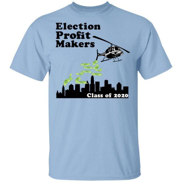 Election Profit Makers Class Of 2020 T-Shirts, Hoodies, Sweatshirt