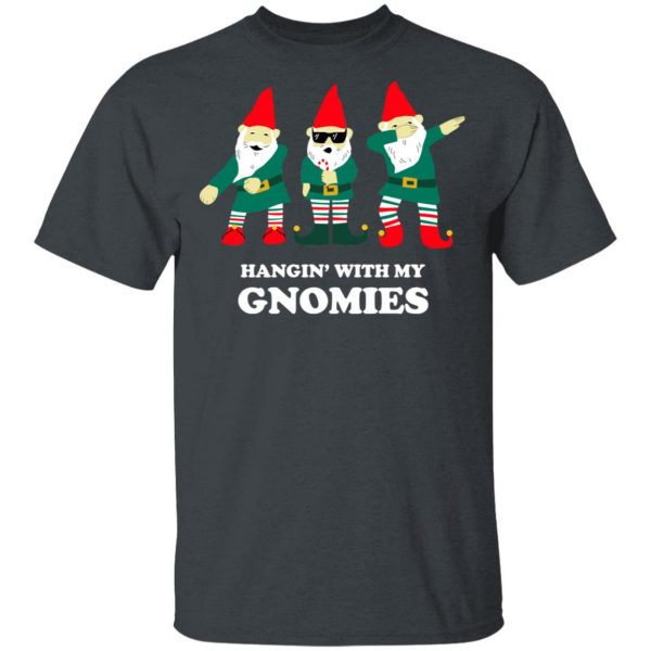 Hangin' With My Gnomies T-Shirts, Hoodies, Sweatshirt