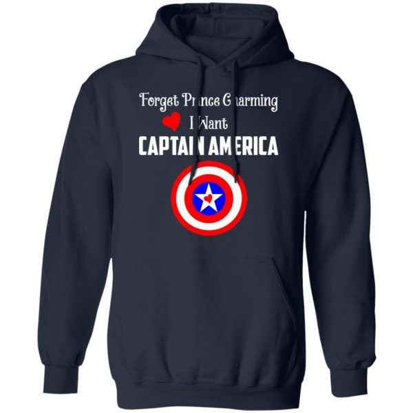 Forget Prince Charming I Want Captain America T-Shirts, Hoodies, Sweatshirt