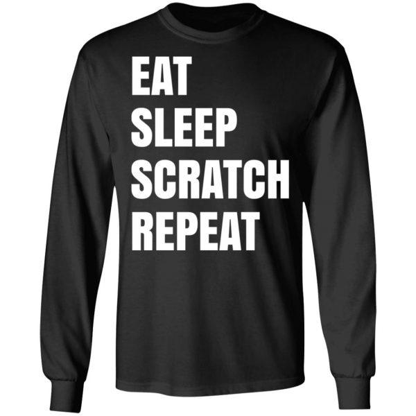 Eat Sleep Scratch Repeat T-Shirts, Hoodies, Sweatshirt