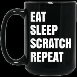 Eat Sleep Scratch Repeat Mug