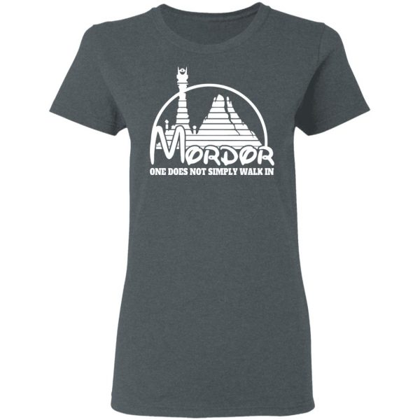 Mordor One Does Not Simply Walk In T-Shirts, Hoodies, Sweater