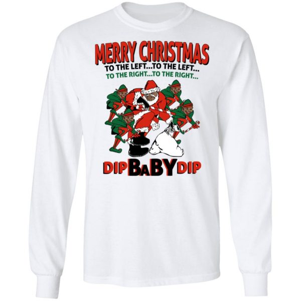 Dip Baby Dip Merry Christmas To The Left To The Right Dip Baby Dip Merry Christmas To The Left To The Right T-Shirts, Hoodies, Sweater Apparel 10