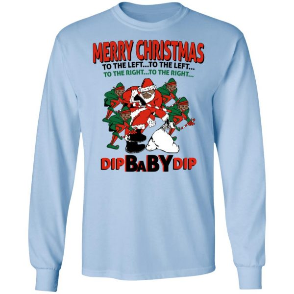 Dip Baby Dip Merry Christmas To The Left To The Right Dip Baby Dip Merry Christmas To The Left To The Right T-Shirts, Hoodies, Sweater Apparel 11