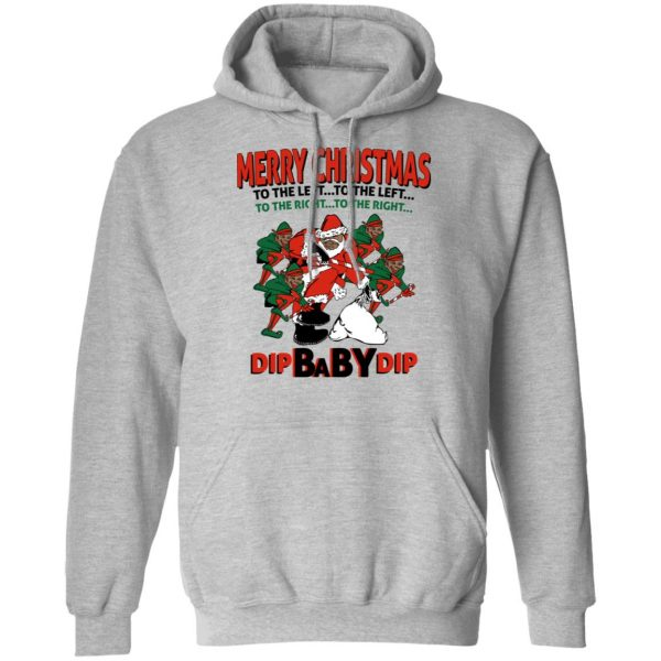 Dip Baby Dip Merry Christmas To The Left To The Right Dip Baby Dip Merry Christmas To The Left To The Right T-Shirts, Hoodies, Sweater Apparel 12