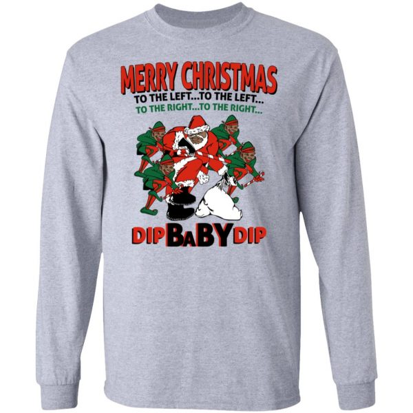 Dip Baby Dip Merry Christmas To The Left To The Right T-Shirts, Hoodies, Sweater