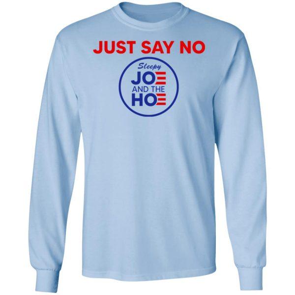 Just Say No Sleepy Joe And The Hoe T-Shirts, Hoodies, Sweater