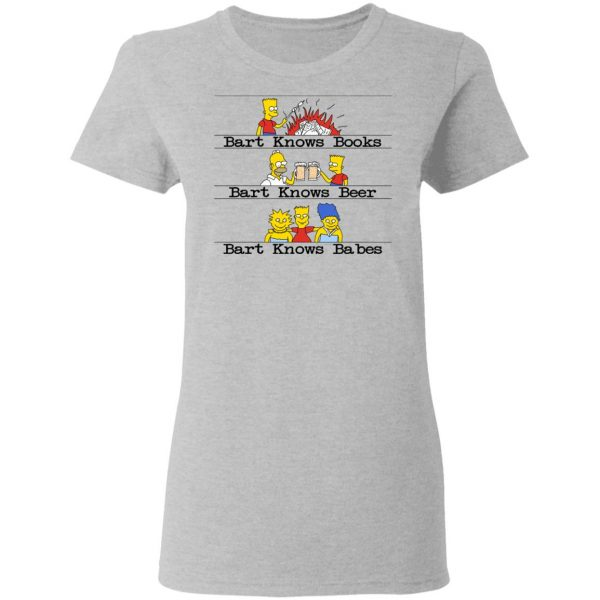 Bart Knows Books Bart Knows Beer Bart Knows Babes The Simpsons T-Shirts, Hoodies, Sweater