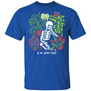 Skull Skeleton In My Happy Place T-Shirts, Hoodies, Sweater