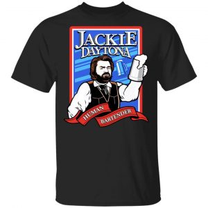 Jackie Daytona Regular Human Bartender T-Shirts, Hoodies, Sweater