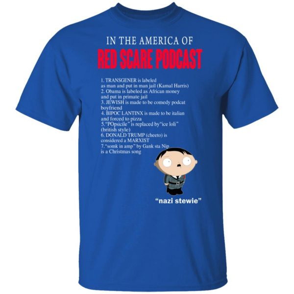 In The America Of Red Scare Podcast Nazi Stewie T-Shirts, Hoodies, Sweater