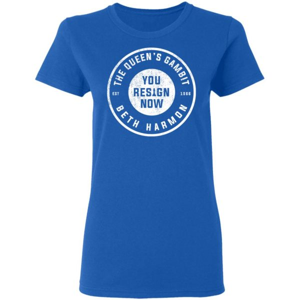 The Queen's Gambit You Resign Now Beth Harmon T-Shirts, Hoodies, Sweater