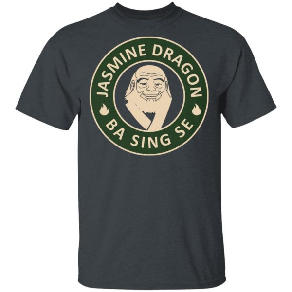 Jasmine Dragon Ba Sing Se Avatar Uncle #Iroh T-Shirts, Hoodies, Sweater