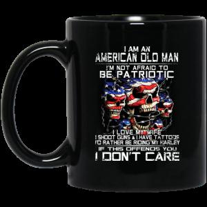 I Am An American Old Man Not Afraid To Be Patriotic 11 15 oz Mug