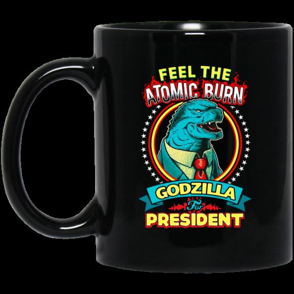 Feel The Atomic Burn Godzilla For President 11 15 oz Mug Coffee Mugs 3