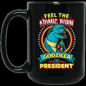Feel The Atomic Burn Godzilla For President 11 15 oz Mug