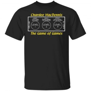 Chardee MacDennis The Game of Games T-Shirts, Hoodies, Sweater