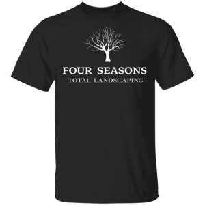 Four Seasons Total Landscaping T-Shirts, Hoodies, Sweater