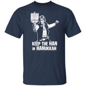 Keep The Han In Hanukkah T-Shirts, Hoodies, Sweater