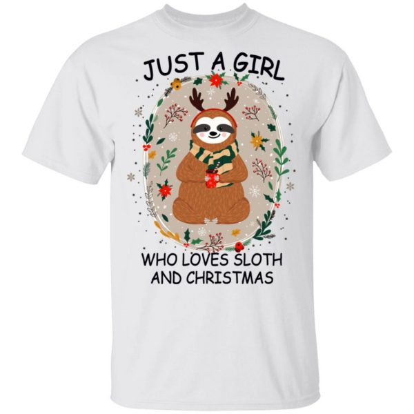 Just A Girl Who Loves Sloth And Christmas T-Shirts, Hoodies, Sweater