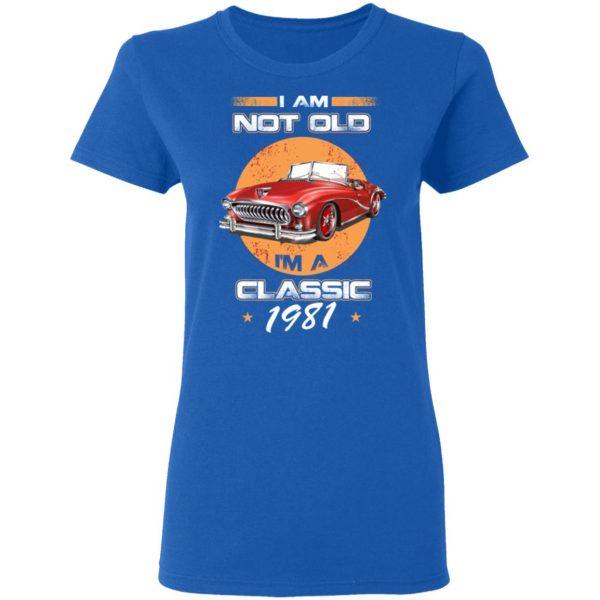 Car I'm Not Old I'm A Classic 1981 T-Shirts, Hoodies, Sweater