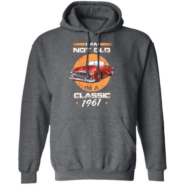 Car I'm Not Old I'm A Classic 1961 T-Shirts, Hoodies, Sweater