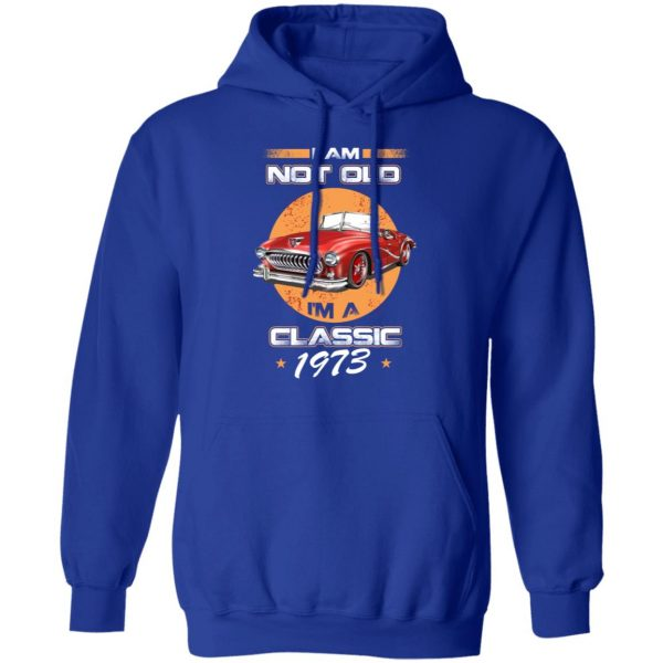 Car I'm Not Old I'm A Classic 1973 T-Shirts, Hoodies, Sweater