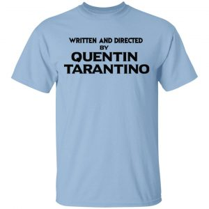 Written And Directed By Quentin Tarantino T-Shirts, Hoodies, Sweater