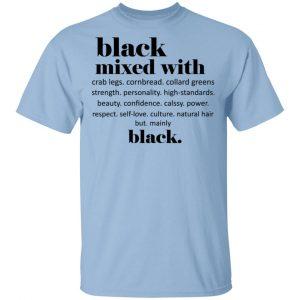 Black Mixed With Crab Legs Cornbread Collard Greens Strength T-Shirts, Hoodies, Sweater