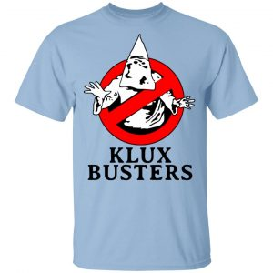 Klux Busters T-Shirts, Hoodies, Sweater