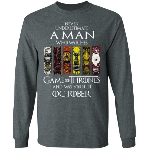 A Man Who Watches Game Of Thrones And Was Born In October T-Shirts, Hoodies, Sweater Apparel 8