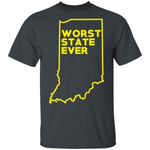 Indiana Worst State Ever T-Shirts, Hoodies, Sweater