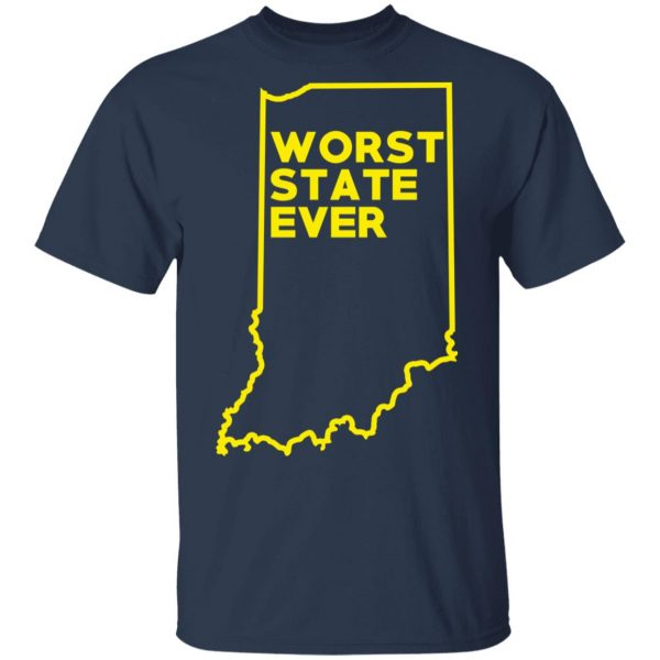 Indiana Worst State Ever T-Shirts, Hoodies, Sweater Apparel 5